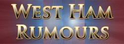 West Ham Rumours